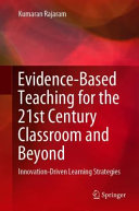 Evidence-Based Teaching for the 21st Century Classroom and Beyond