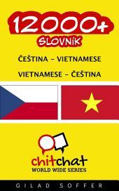 12000+ Čeština - Vietnamese Vietnamese - Čeština Slovník