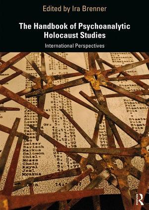 The Handbook of Psychoanalytic Holocaust Studies PDF