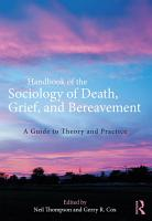 Handbook of the Sociology of Death  Grief  and Bereavement PDF