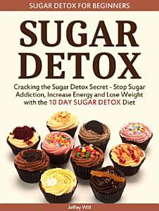 Sugar Detox  Sugar Detox for Beginners  Cracking the Sugar     PDF