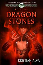 Dragon Stones, Book One of the Dragon Stone Saga