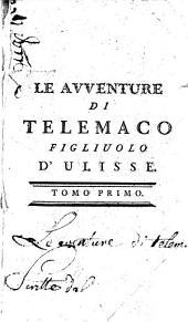 Le Avventure di Telemaco figluolo d'Ulisse: opera tradotta dal linguaggio francese nel italiano