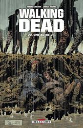 Walking Dead T22: Une autre vie