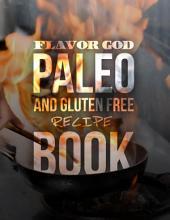 FLAVORGOD Paleo & Gluten Free Recipe Book