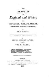 The Beauties of England and Wales, Or, Delineations, Topographical, Historical, and Descriptive, of Each County: Middlesex