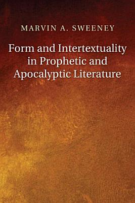 Form and Intertextuality in Prophetic and Apocalyptic Literature