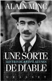 Une sorte de diable, les vies de J. M. Keynes: Les vies de J. M Keynes