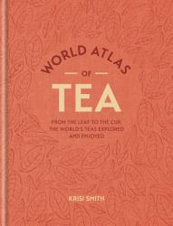 World Atlas Of Tea Book PDF