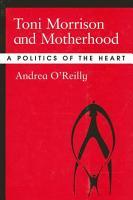 Toni Morrison and Motherhood PDF