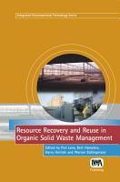 Resource Recovery and Reuse in Organic Solid Waste Management PDF