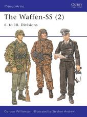 The Waffen-SS (2): 6. to 10. Divisions