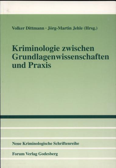 Kriminologie zwischen Grundlagenwissenschaften und Praxis PDF