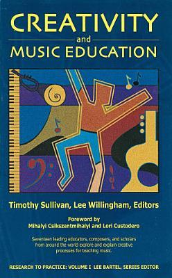 Creativity and Music Education PDF