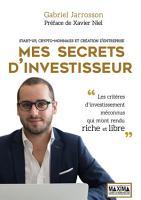 Mes secrets d investisseur   Start up  crypto monnaies et cr  ation d entreprise PDF