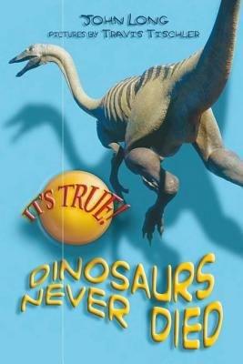 It s True  Dinosaurs never died  10