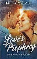 Love s Prophecy  Love s Magic Book 6  PDF