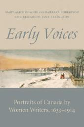 Early Voices: Portraits of Canada by Women Writers, 1639-1914