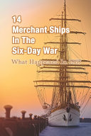 14 Merchant Ships In The Six-Day War