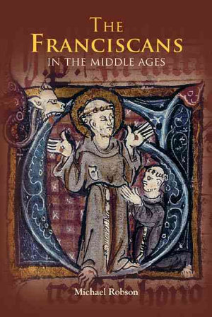 The Franciscans in the Middle Ages PDF