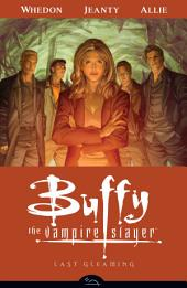 Buffy the Vampire Slayer Season Eight Volume 8: Last Gleaming