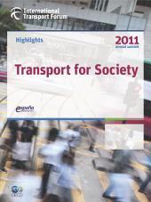 Highlights of the International Transport Forum 2011 Transport for Society: Transport for Society