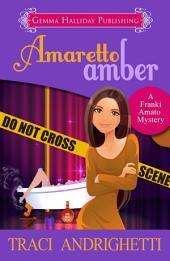 Amaretto Amber: Franki Amato Mysteries book #3