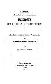 Index alphabetico-synonymicus Insectorum hemipterorum heteropterorum: Alphabetisch-synonymisches Verzeichniss der wanzenartigen Insecten