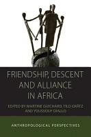 Friendship  Descent and Alliance in Africa PDF