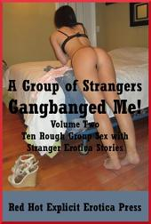A Group of Strangers and Me! Volume Two: Ten Rough Groups with Stranger Stories
