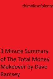 3 Minute Summary of The Total Money Makeover by Dave Ramsey: accelerated learning success financial freedom start-up startup speed reading wealth money