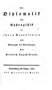 Die Diplomatik und Sphragistik in ihren Grundlinien (etc.)