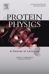 Protein Physics: A Course of Lectures, Edition 2