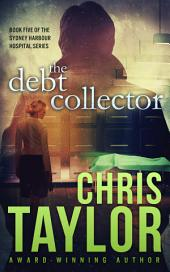 The Debt Collector: Book Five in the Sydney Harbour Hospital Series