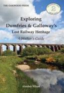 Exploring Dumfries & Galloway's Lost Railway Heritage