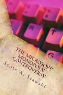 The Microsoft Monopoly Controversy
