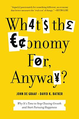 What s the Economy For  Anyway
