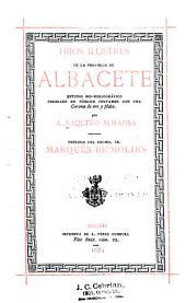 Hijos ilustres de la provincia de Albacete: estudio bio-bibliográfico premiado en público certamen con una corona de oro y plata