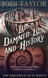 Lies, Damned Lies, and History: The Chronicles of St. Mary's Book Seven