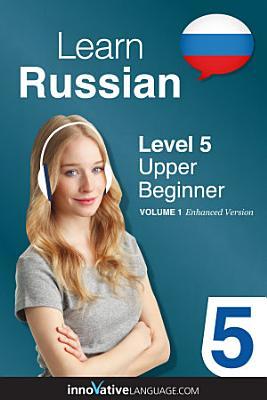Learn Russian   Level 5  Upper Beginner PDF