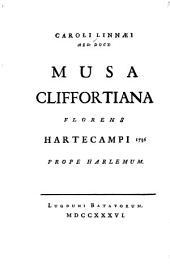 Caroli Linnæi ... Musa Cliffortiana florens Hartekampi: 1736 prope Harlemum