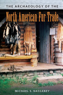The Archaeology of the North American Fur Trade PDF