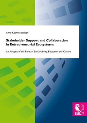 Stakeholder Support and Collaboration in Entrepreneurial Ecosystems