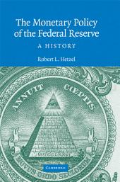 The Monetary Policy of the Federal Reserve: A History