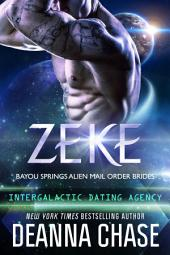 Zeke: Bayou Springs Alien Mail Order Brides Book 1: Intergalactic Dating Agency