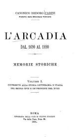 L'Arcadia dal 1690-1890: memorie storiche