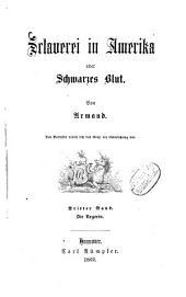 Sclaverei in Amerika oder schwarzes Blut: ¬Die Negerin, Band 3