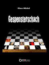 Gespensterschach: Kriminalroman