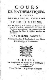 Cours de mathématiques, a l'usage des gardes du pavillon et de la marine: Contenant l'Algèbre & l'application de cette science à l'Arithmétique & la Géométrie, Volume3
