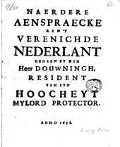 Naerdere aenspraecke aen't verenichde Nederlant gedaen by den heer Douwningh, resident van syn Hoocheyt Mylord Protector